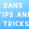 Dans tips and tricks